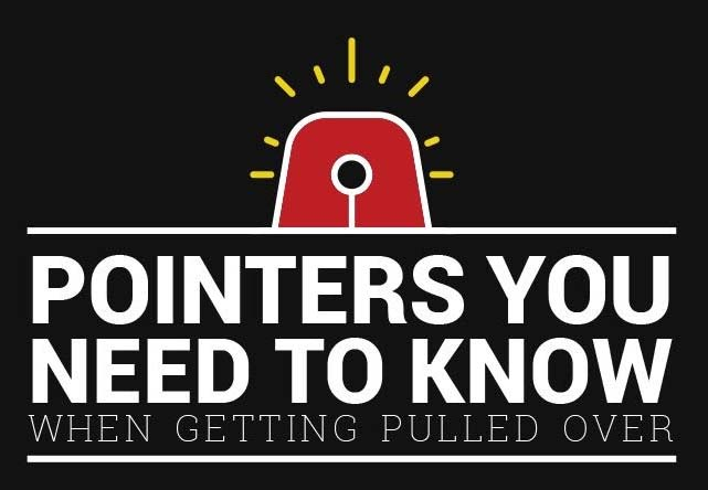 Pointers To Know When Getting Pulled Over