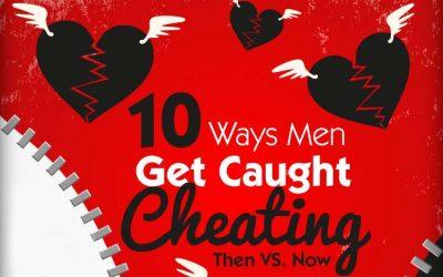 10 Ways Men Get Caught Cheating: Then Vs. Now